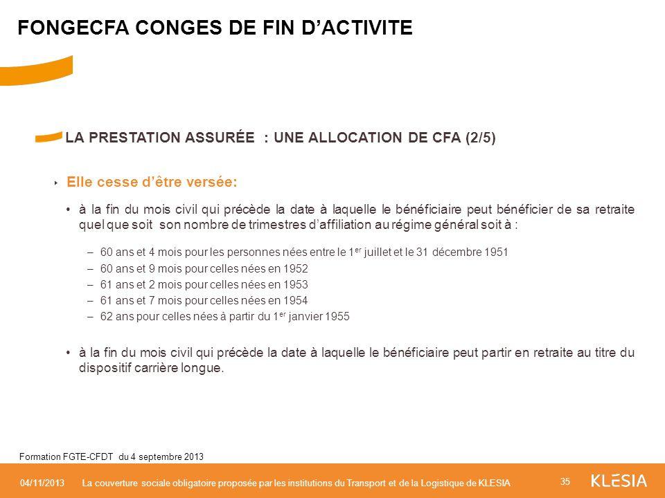LA PRESTATION ASSURÉE : UNE ALLOCATION DE CFA (2/5) Elle cesse dêtre versée: à la fin du mois civil qui précède la date à laquelle le bénéficiaire peu