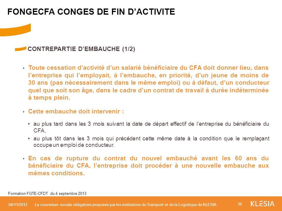 CONTREPARTIE DEMBAUCHE (1/2) Toute cessation dactivité dun salarié bénéficiaire du CFA doit donner lieu, dans lentreprise qui lemployait, à lembauche,