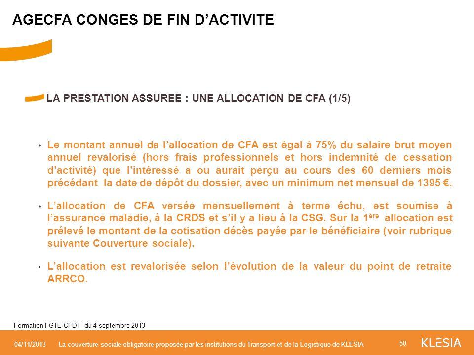 LA PRESTATION ASSUREE : UNE ALLOCATION DE CFA (1/5) Le montant annuel de lallocation de CFA est égal à 75% du salaire brut moyen annuel revalorisé (ho