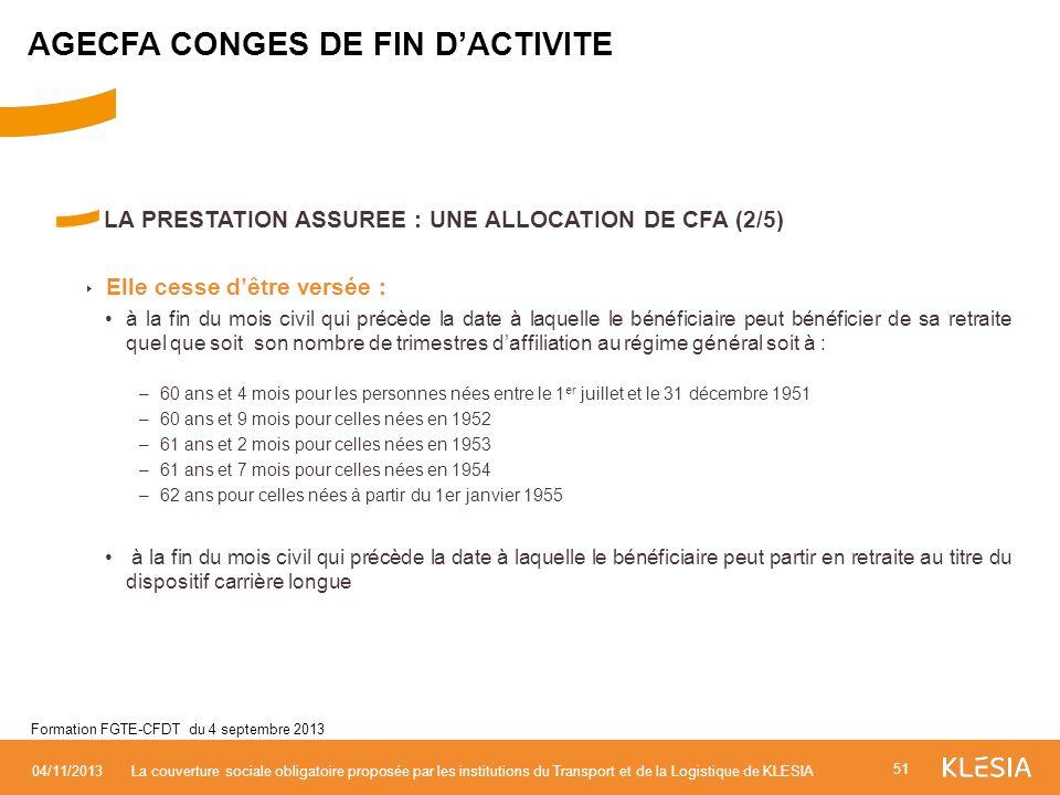 LA PRESTATION ASSUREE : UNE ALLOCATION DE CFA (2/5) Elle cesse dêtre versée : à la fin du mois civil qui précède la date à laquelle le bénéficiaire pe