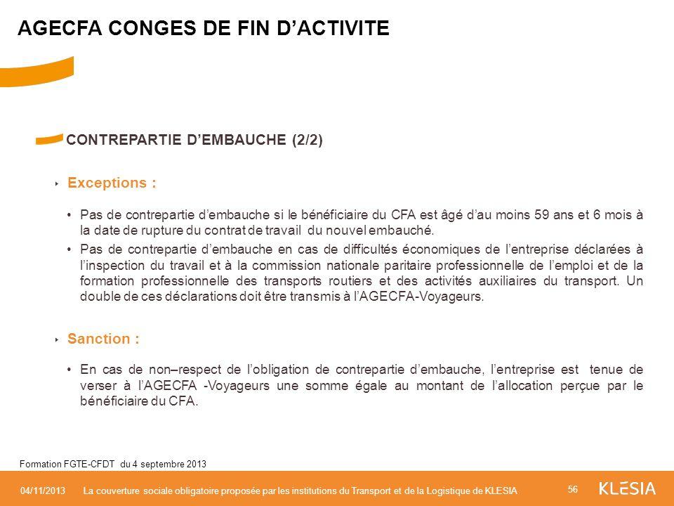 CONTREPARTIE DEMBAUCHE (2/2) Exceptions : Pas de contrepartie dembauche si le bénéficiaire du CFA est âgé dau moins 59 ans et 6 mois à la date de rupt