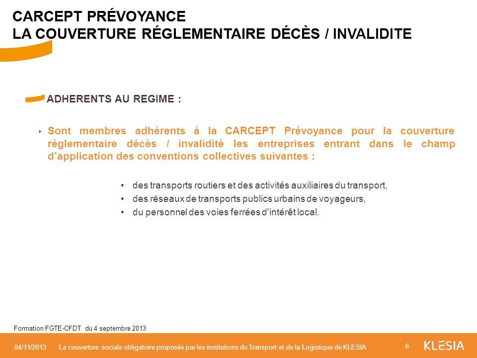 ADHERENTS AU REGIME : Sont membres adhérents à la CARCEPT Prévoyance pour la couverture réglementaire décès / invalidité les entreprises entrant dans
