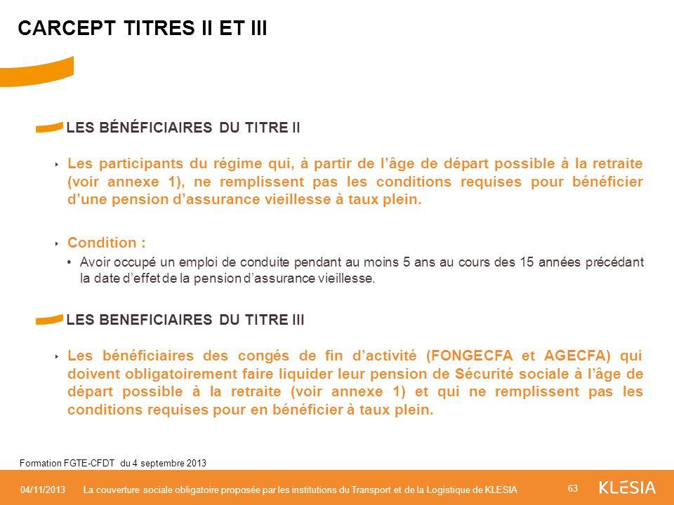 LES BÉNÉFICIAIRES DU TITRE II Les participants du régime qui, à partir de lâge de départ possible à la retraite (voir annexe 1), ne remplissent pas le