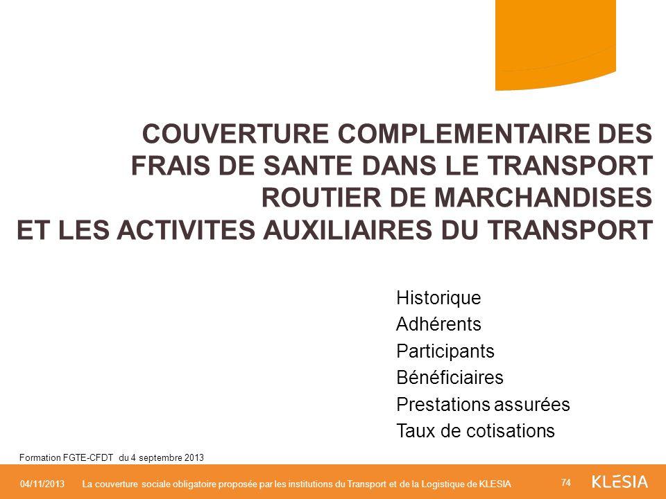 COUVERTURE COMPLEMENTAIRE DES FRAIS DE SANTE DANS LE TRANSPORT ROUTIER DE MARCHANDISES ET LES ACTIVITES AUXILIAIRES DU TRANSPORT 74 04/11/2013La couve