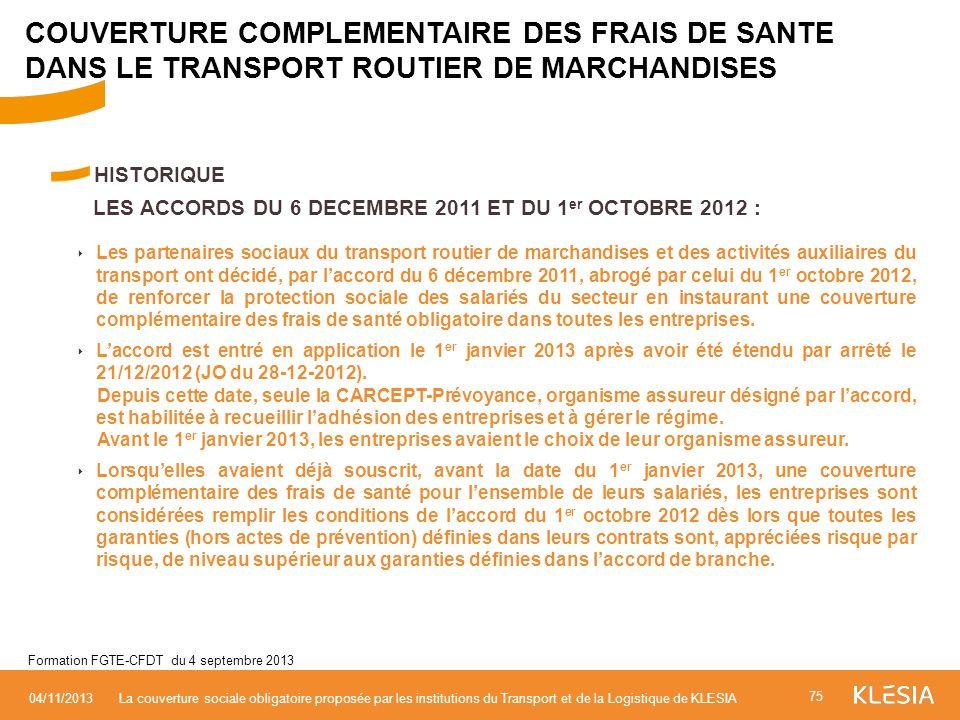 HISTORIQUE LES ACCORDS DU 6 DECEMBRE 2011 ET DU 1 er OCTOBRE 2012 : Les partenaires sociaux du transport routier de marchandises et des activités auxi