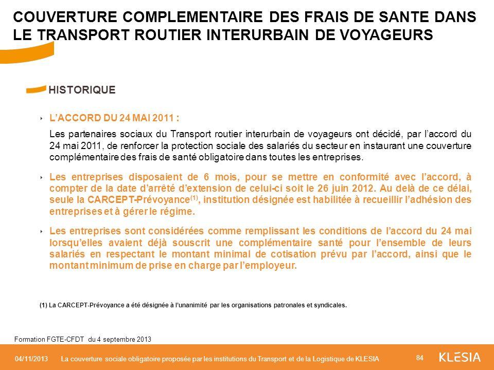 HISTORIQUE LACCORD DU 24 MAI 2011 : Les partenaires sociaux du Transport routier interurbain de voyageurs ont décidé, par laccord du 24 mai 2011, de r
