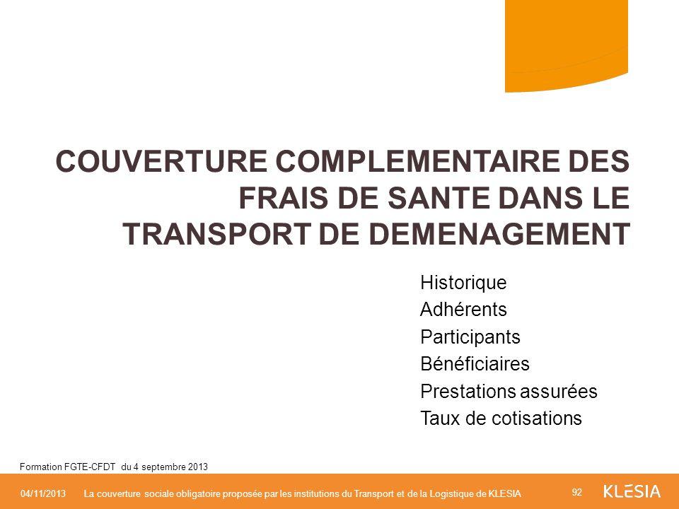 COUVERTURE COMPLEMENTAIRE DES FRAIS DE SANTE DANS LE TRANSPORT DE DEMENAGEMENT 92 04/11/2013La couverture sociale obligatoire proposée par les institu
