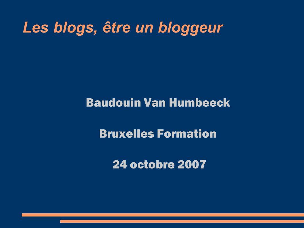 Les blogs, être un bloggeur Baudouin Van Humbeeck Bruxelles Formation 24 octobre 2007