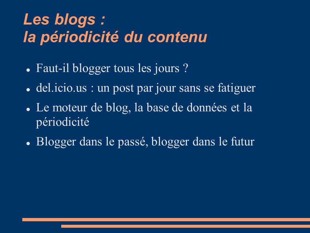 Les blogs : la périodicité du contenu Faut-il blogger tous les jours .
