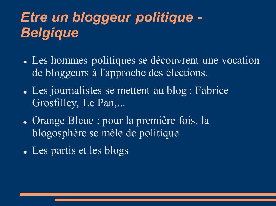 Etre un bloggeur politique - Belgique Les hommes politiques se découvrent une vocation de bloggeurs à l approche des élections.