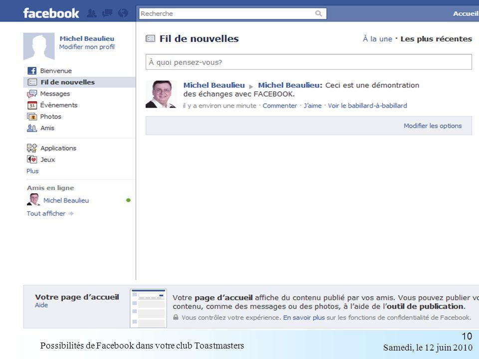 Samedi, le 12 juin 2010 Possibilités de Facebook dans votre club Toastmasters 10