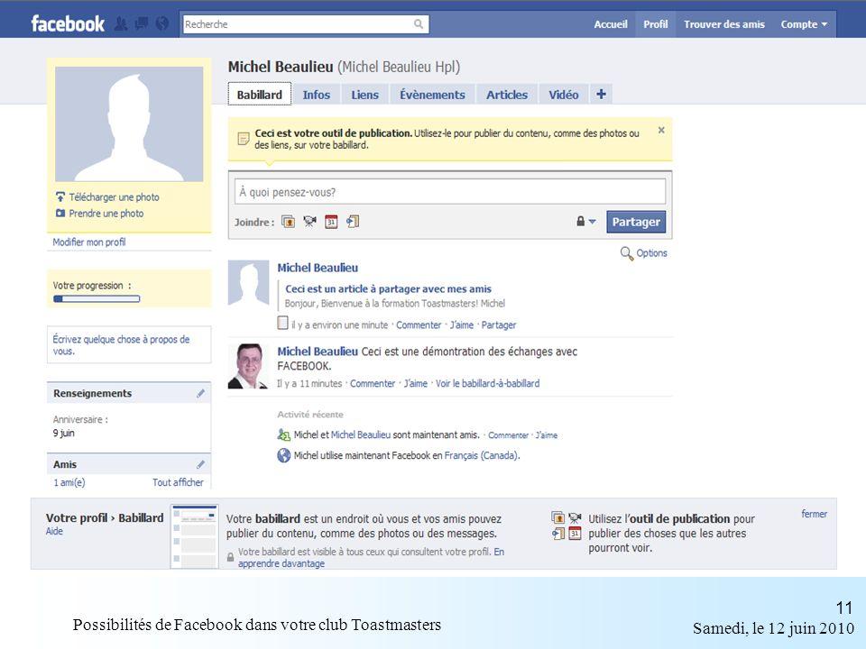 Samedi, le 12 juin 2010 Possibilités de Facebook dans votre club Toastmasters 11