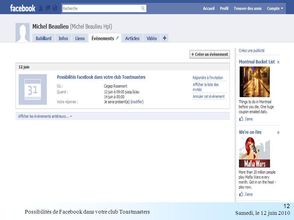 Samedi, le 12 juin 2010 Possibilités de Facebook dans votre club Toastmasters 12