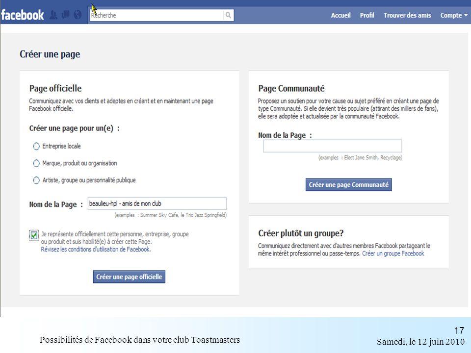 Samedi, le 12 juin 2010 Possibilités de Facebook dans votre club Toastmasters 17