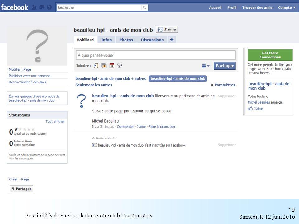 Samedi, le 12 juin 2010 Possibilités de Facebook dans votre club Toastmasters 19