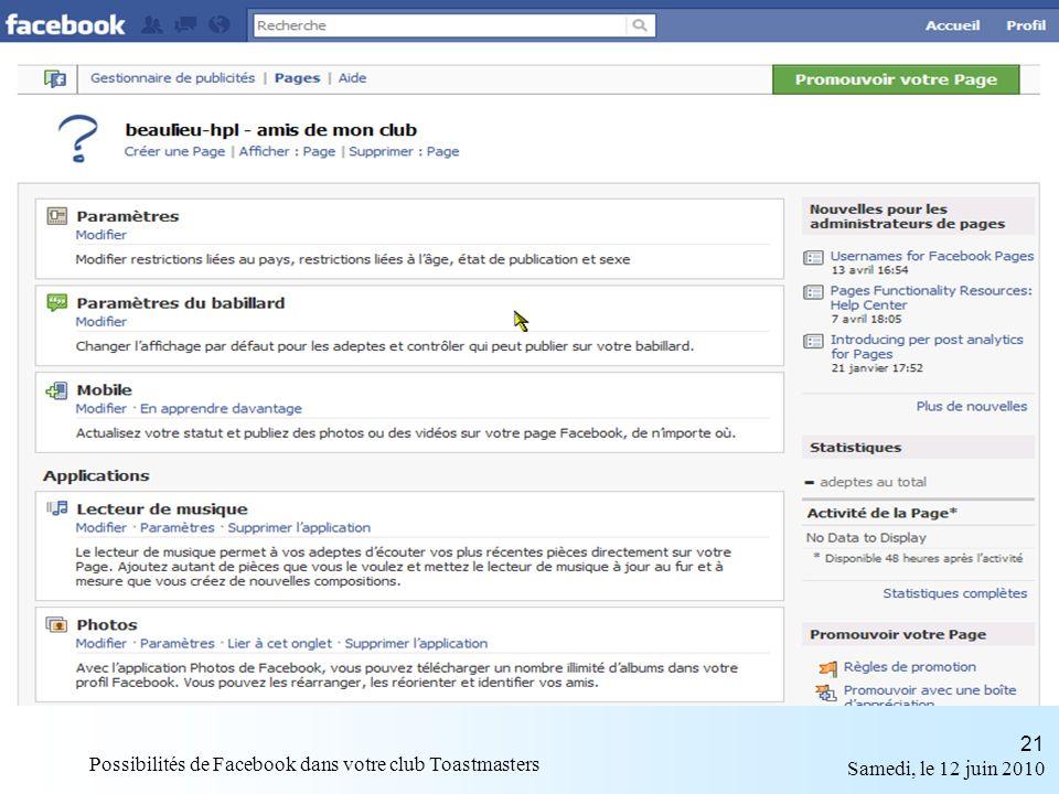 Samedi, le 12 juin 2010 Possibilités de Facebook dans votre club Toastmasters 21