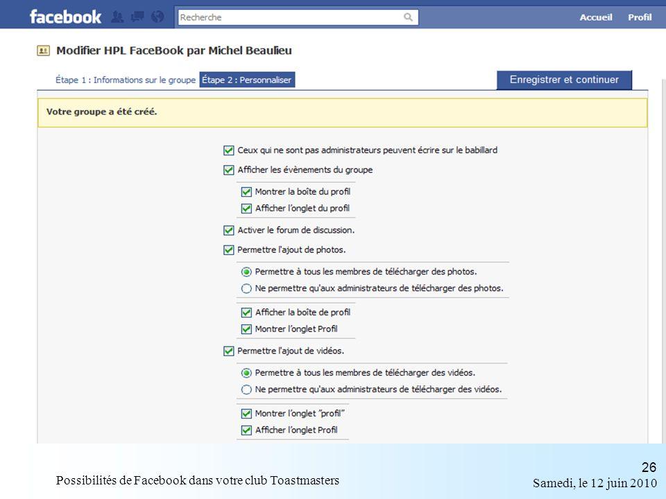Samedi, le 12 juin 2010 Possibilités de Facebook dans votre club Toastmasters 26