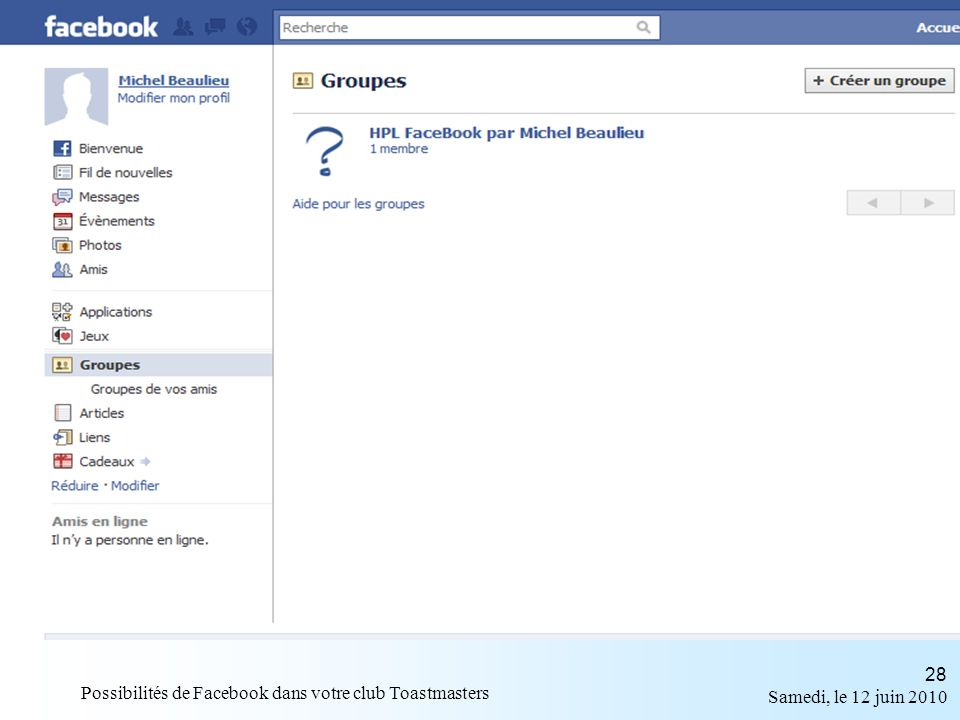 Samedi, le 12 juin 2010 Possibilités de Facebook dans votre club Toastmasters 28