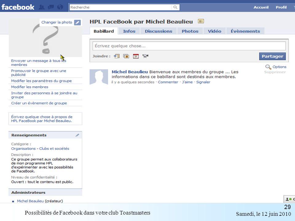 Samedi, le 12 juin 2010 Possibilités de Facebook dans votre club Toastmasters 29