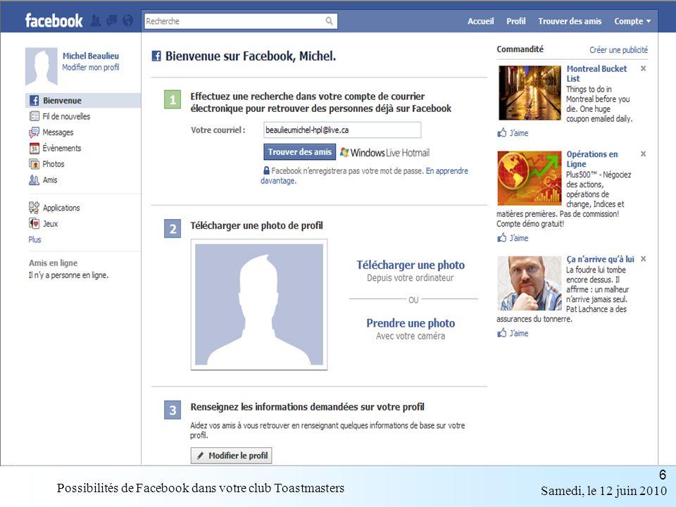 Samedi, le 12 juin 2010 Possibilités de Facebook dans votre club Toastmasters 27