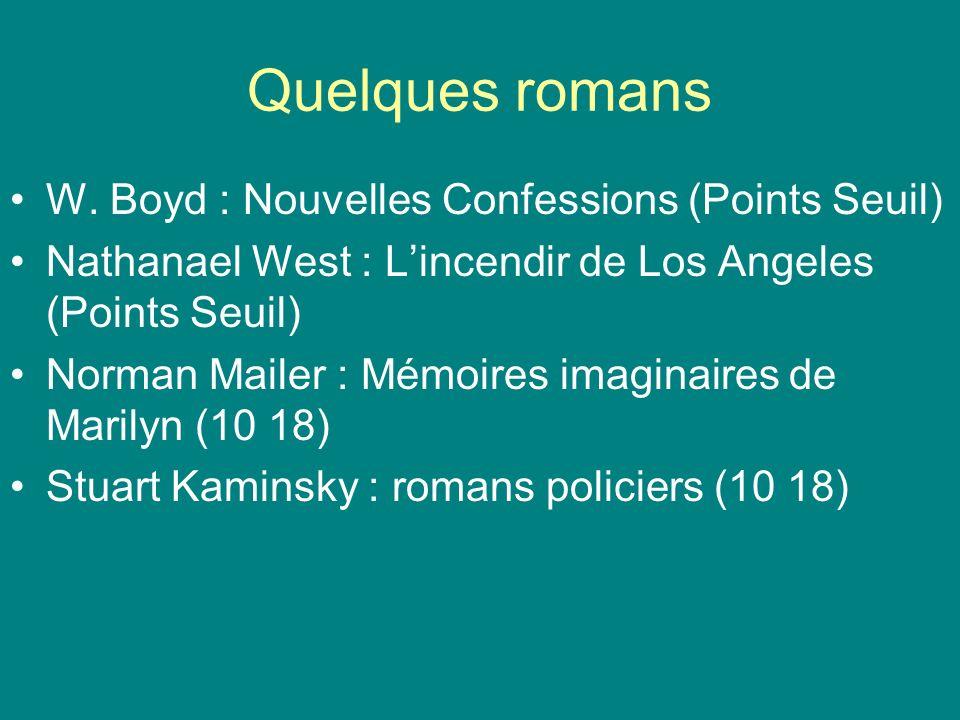 Quelques romans W. Boyd : Nouvelles Confessions (Points Seuil) Nathanael West : Lincendir de Los Angeles (Points Seuil) Norman Mailer : Mémoires imagi