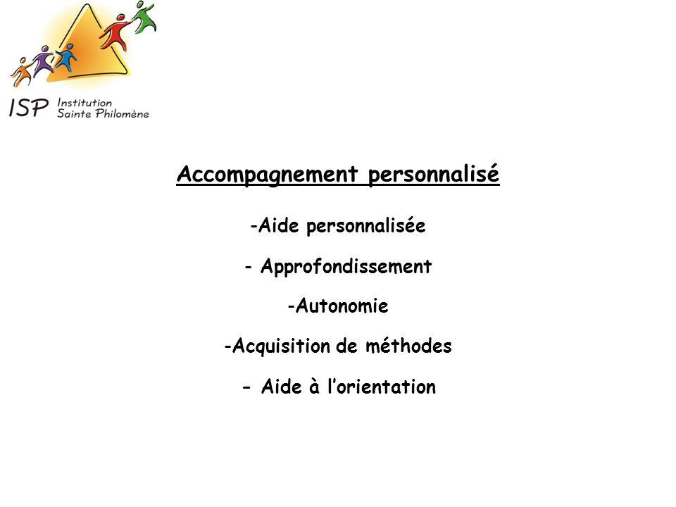 Accompagnement personnalisé -Aide personnalisée - Approfondissement -Autonomie -Acquisition de méthodes - Aide à lorientation