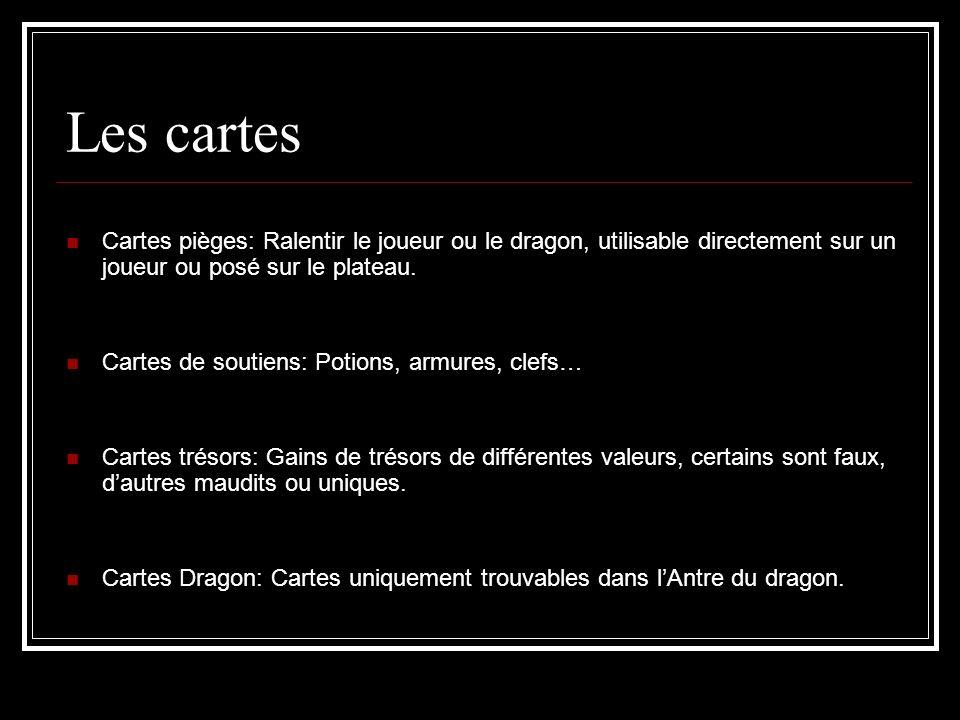 Les cartes Cartes pièges: Ralentir le joueur ou le dragon, utilisable directement sur un joueur ou posé sur le plateau. Cartes de soutiens: Potions, a