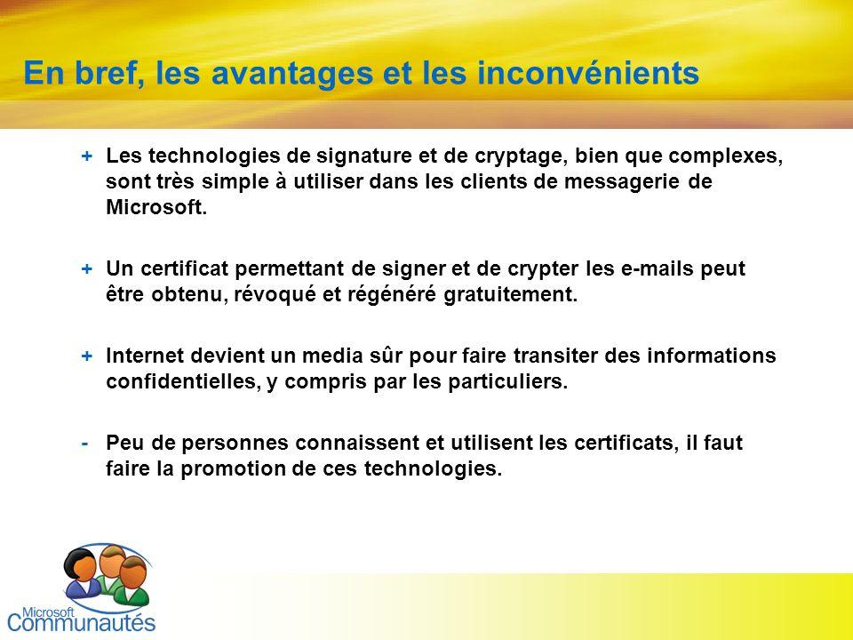 28 Titre2 Titre2 Titre2 Titre2 Titre2 Titre2 Titre2 En bref, les avantages et les inconvénients +Les technologies de signature et de cryptage, bien qu
