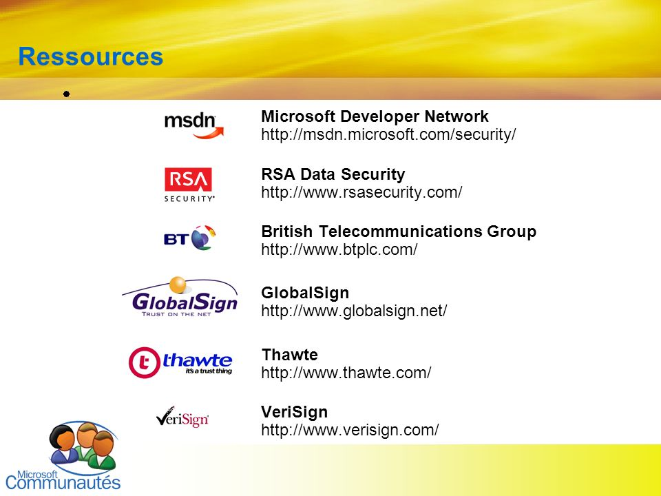 36 Titre2 Titre2 Titre2 Titre2 Titre2 Titre2 Titre2 Ressources Microsoft Developer Network http://msdn.microsoft.com/security/ RSA Data Security http: