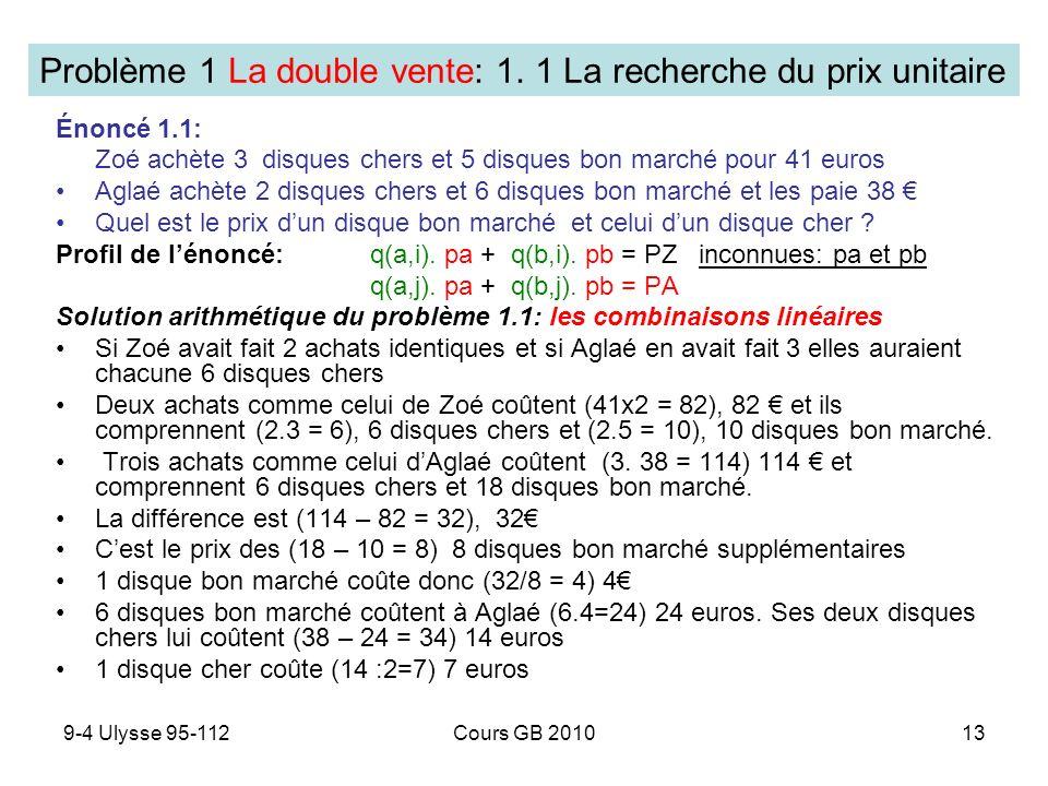 9-4 Ulysse 95-112Cours GB 201013 Énoncé 1.1: Zoé achète 3 disques chers et 5 disques bon marché pour 41 euros Aglaé achète 2 disques chers et 6 disque
