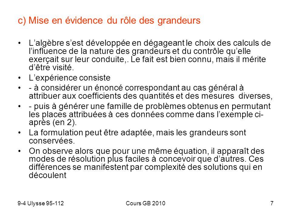 9-4 Ulysse 95-112Cours GB 20107 c) Mise en évidence du rôle des grandeurs Lalgèbre sest développée en dégageant le choix des calculs de linfluence de