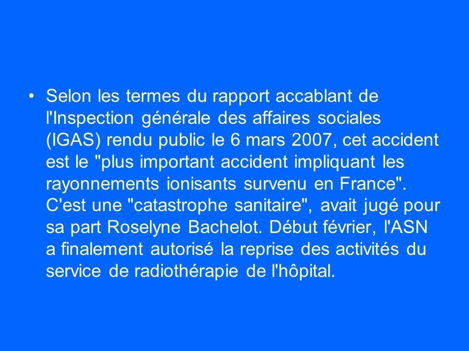 Selon les termes du rapport accablant de l'Inspection générale des affaires sociales (IGAS) rendu public le 6 mars 2007, cet accident est le