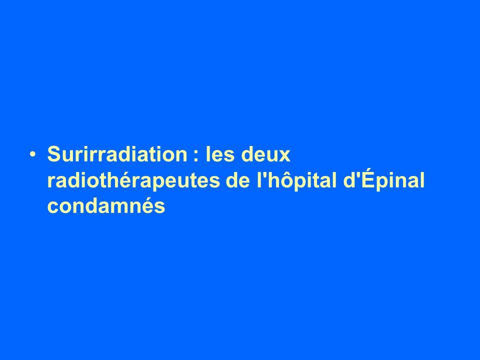 Surirradiation : les deux radiothérapeutes de l'hôpital d'Épinal condamnés