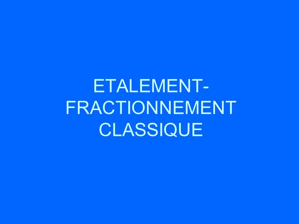ETALEMENT- FRACTIONNEMENT CLASSIQUE