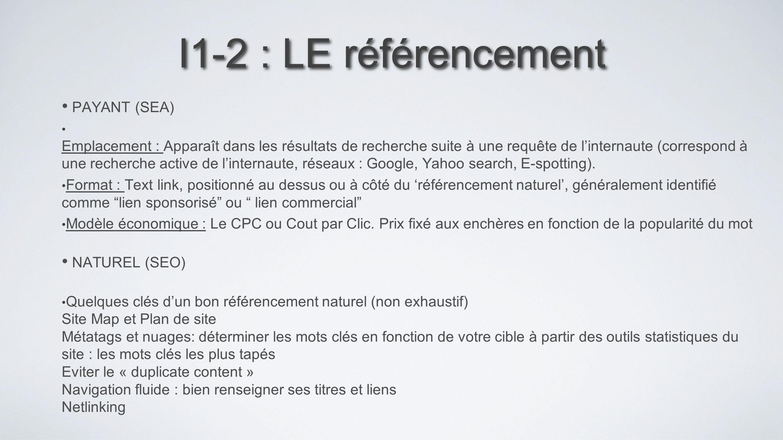 I1-2 : LE référencement PAYANT (SEA) Emplacement : Apparaît dans les résultats de recherche suite à une requête de linternaute (correspond à une reche