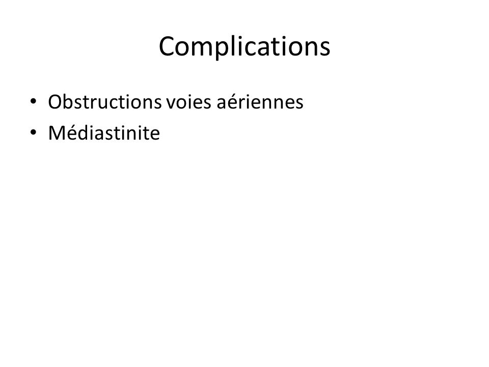 Complications Obstructions voies aériennes Médiastinite