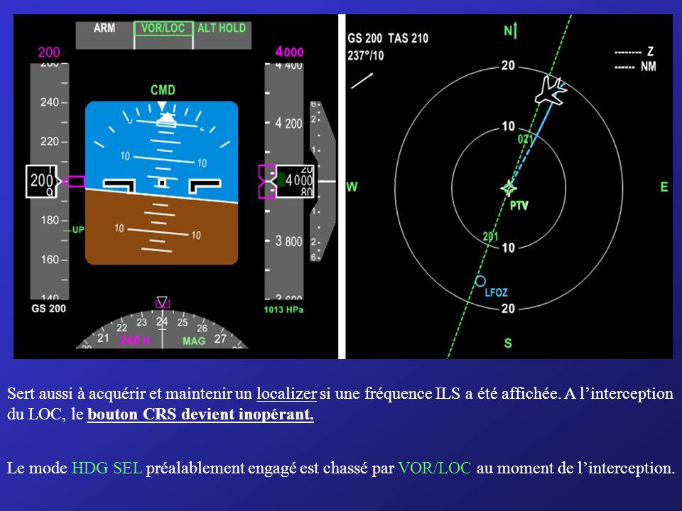 c) VOR / LOC (Acquisition et maintien dun radial sélecté ou dun LOC) Pour linterception daxe VOR, 3 sélections doivent être faites : VOR / LOC Fréquen