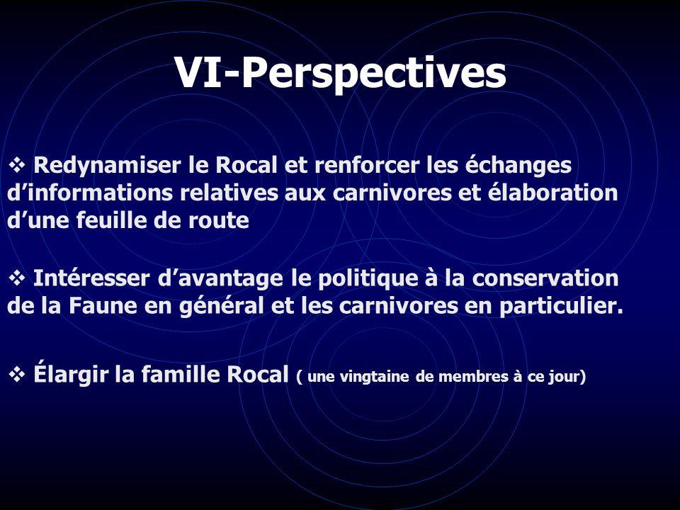 VI-Perspectives Redynamiser le Rocal et renforcer les échanges dinformations relatives aux carnivores et élaboration dune feuille de route Intéresser