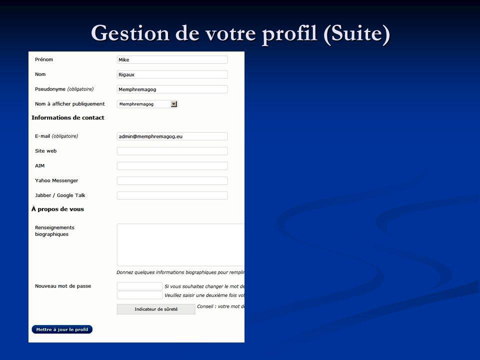 Gestion de votre profil (Suite)