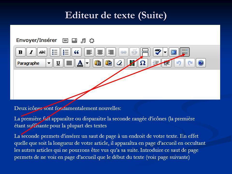 Editeur de texte (Suite) Deux icônes sont fondamentalement nouvelles: La première fait apparaître ou disparaitre la seconde rangée dicônes (la premièr