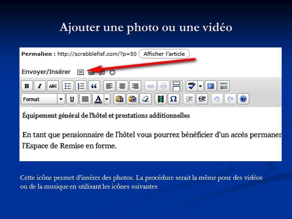 Cette icône permet dinsérer des photos. La procédure serait la même pour des vidéos ou de la musique en utilisant les icônes suivantes
