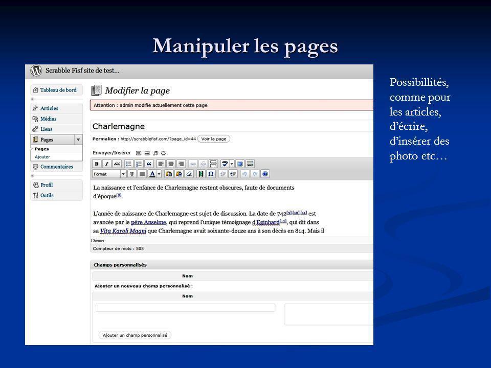 Manipuler les pages Possibillités, comme pour les articles, décrire, dinsérer des photo etc…