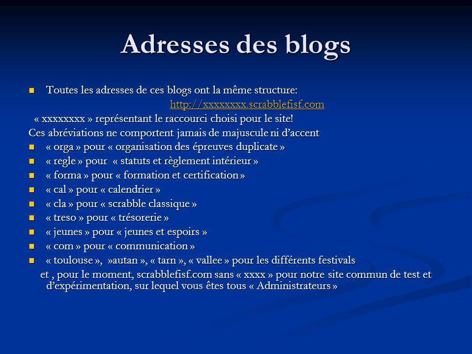 Adresses des blogs Toutes les adresses de ces blogs ont la même structure: Toutes les adresses de ces blogs ont la même structure: http://xxxxxxxx.scr