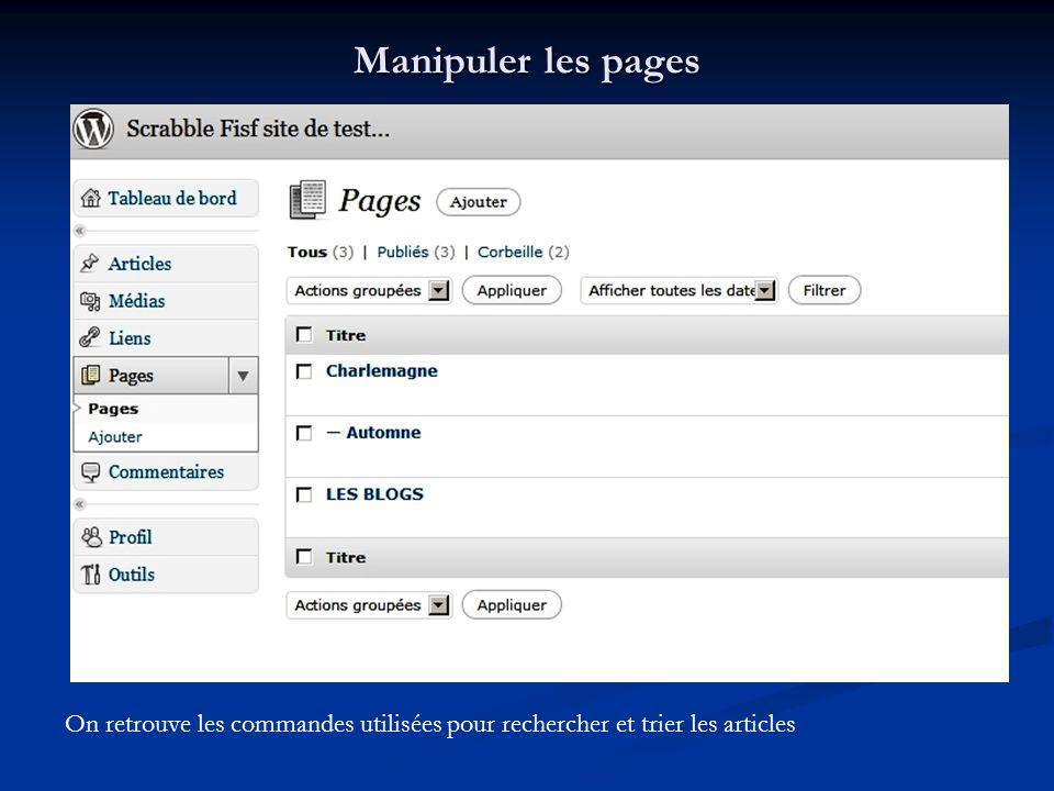 Manipuler les pages On retrouve les commandes utilisées pour rechercher et trier les articles