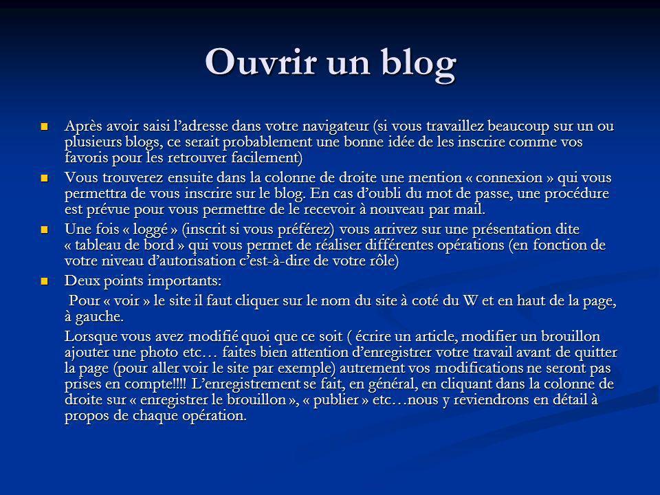 Ouvrir un blog Après avoir saisi ladresse dans votre navigateur (si vous travaillez beaucoup sur un ou plusieurs blogs, ce serait probablement une bon
