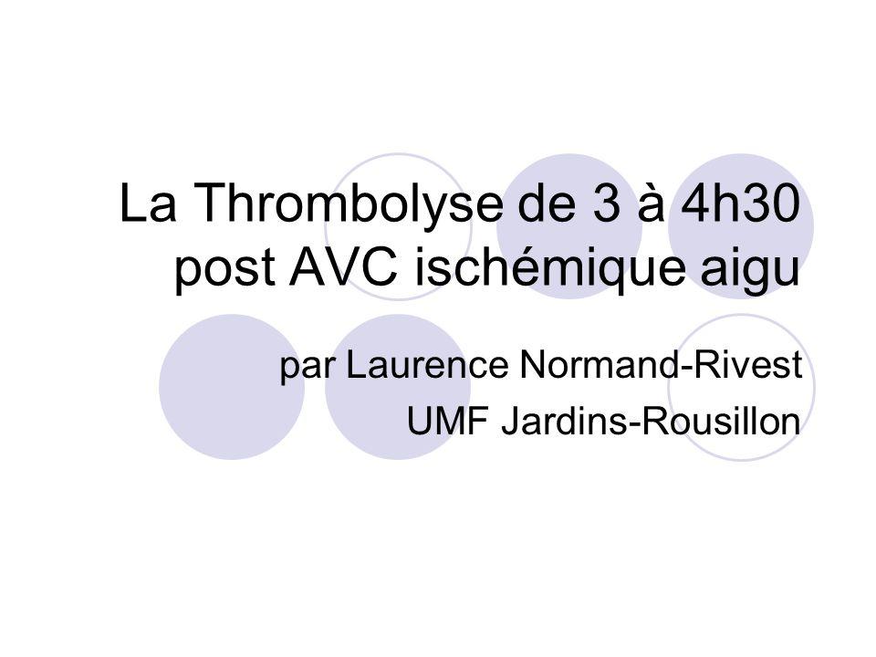 La Thrombolyse de 3 à 4h30 post AVC ischémique aigu par Laurence Normand-Rivest UMF Jardins-Rousillon