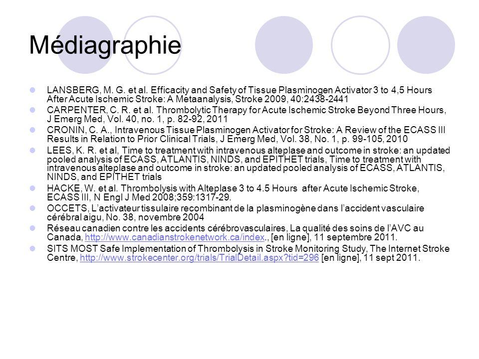 Médiagraphie LANSBERG, M. G. et al. Efficacity and Safety of Tissue Plasminogen Activator 3 to 4,5 Hours After Acute Ischemic Stroke: A Metaanalysis,