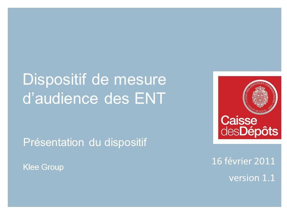 Présentation du dispositif Klee Group Dispositif de mesure daudience des ENT 16 février 2011 version 1.1