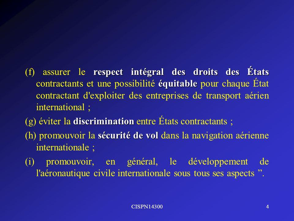 CISPN143004 respect intégral des droits des États équitable (f) assurer le respect intégral des droits des États contractants et une possibilité équit
