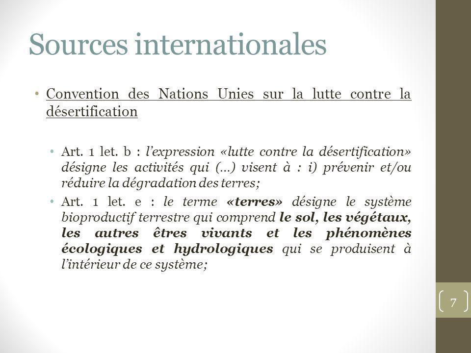 Sources internationales Convention des Nations Unies sur la lutte contre la désertification Art. 1 let. b : lexpression «lutte contre la désertificati